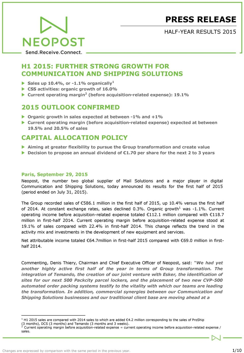 1% 2015 OUTLOOK CONFIRMED Organic growth in sales expected at between -1% and +1% Current operating margin (before acquisition-related expense) expected at between 19.5% and 20.