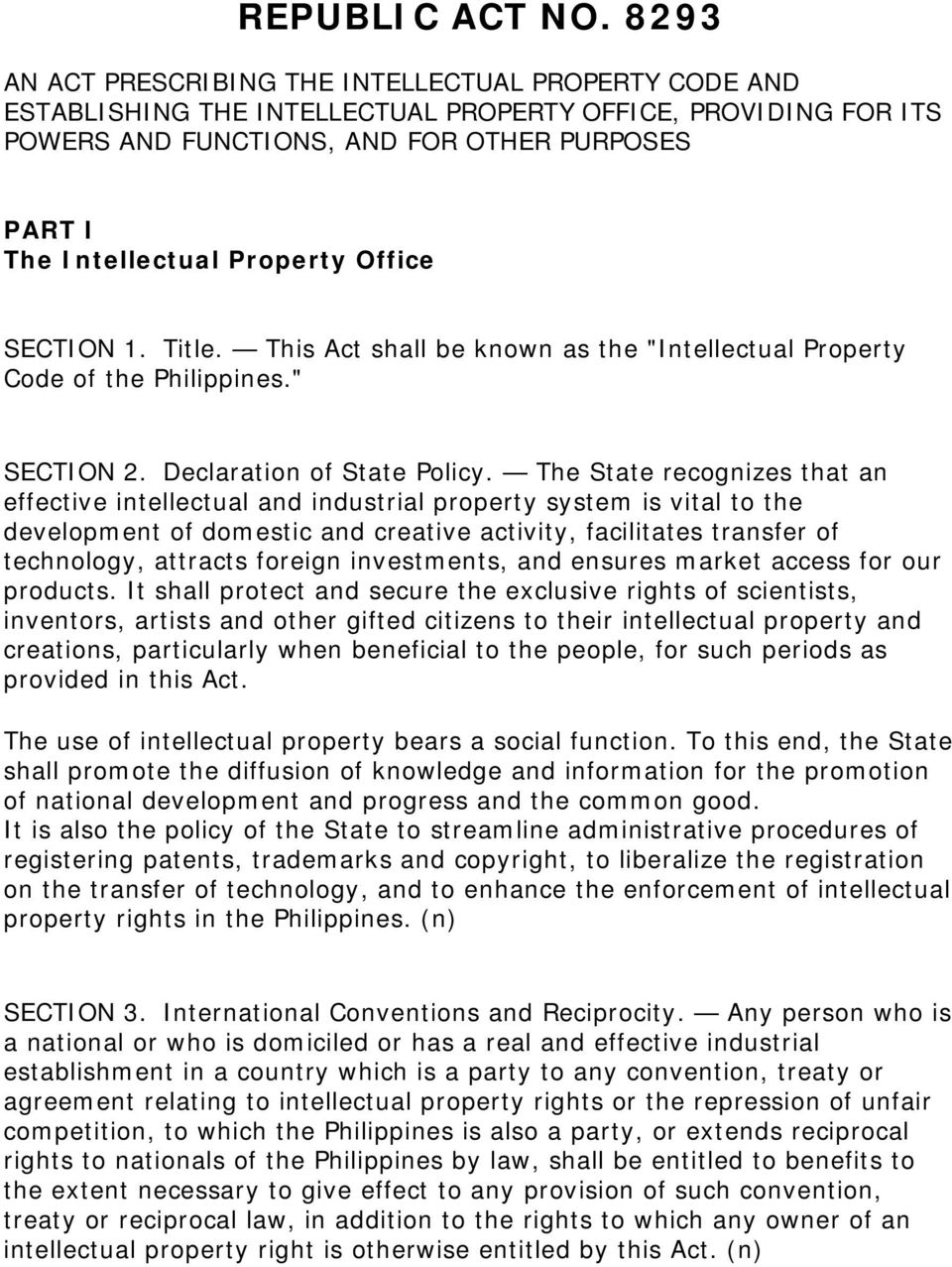 "Property Office SECTION 1. Title. This Act shall be known as the ""Intellectual Property Code of the Philippines."" SECTION 2. Declaration of State Policy."