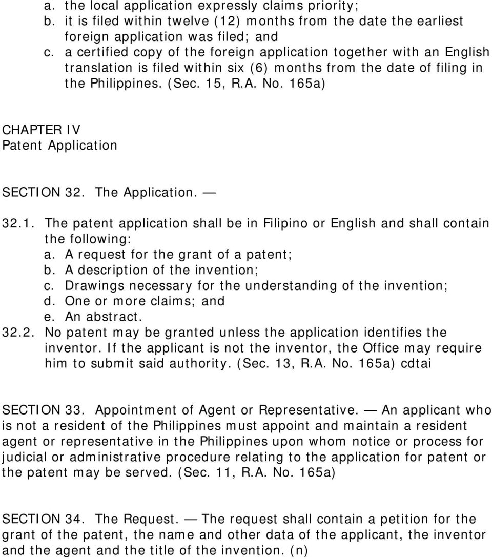 165a) CHAPTER IV Patent Application SECTION 32. The Application. 32.1. The patent application shall be in Filipino or English and shall contain the following: a.