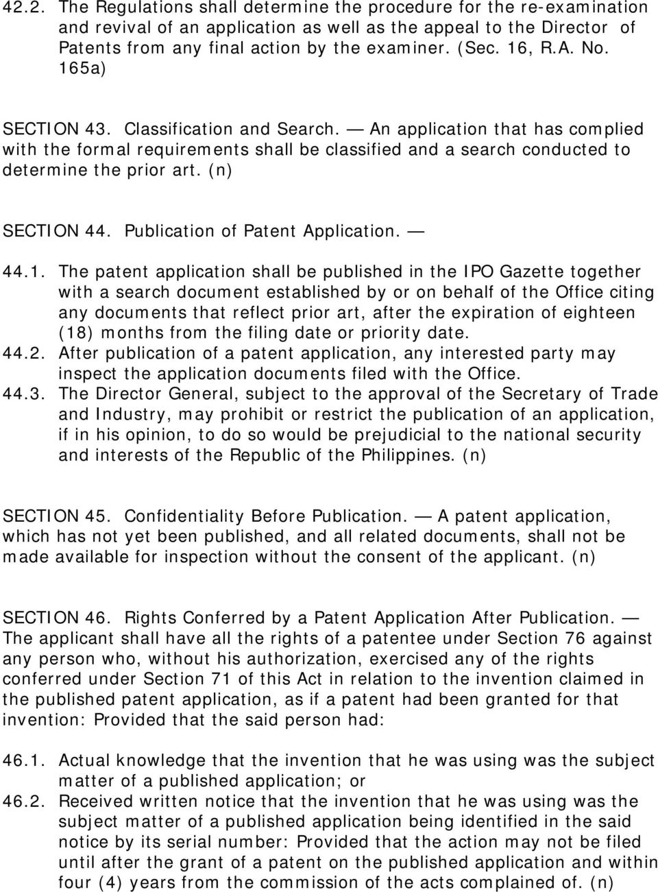 (n) SECTION 44. Publication of Patent Application. 44.1.