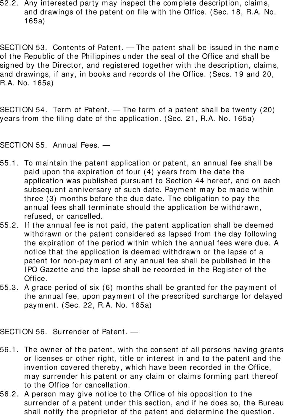 drawings, if any, in books and records of the Office. (Secs. 19 and 20, R.A. No. 165a) SECTION 54. Term of Patent.