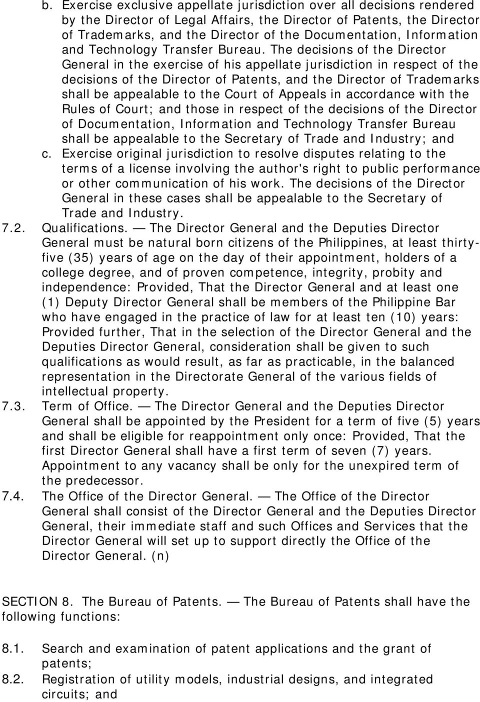 The decisions of the Director General in the exercise of his appellate jurisdiction in respect of the decisions of the Director of Patents, and the Director of Trademarks shall be appealable to the
