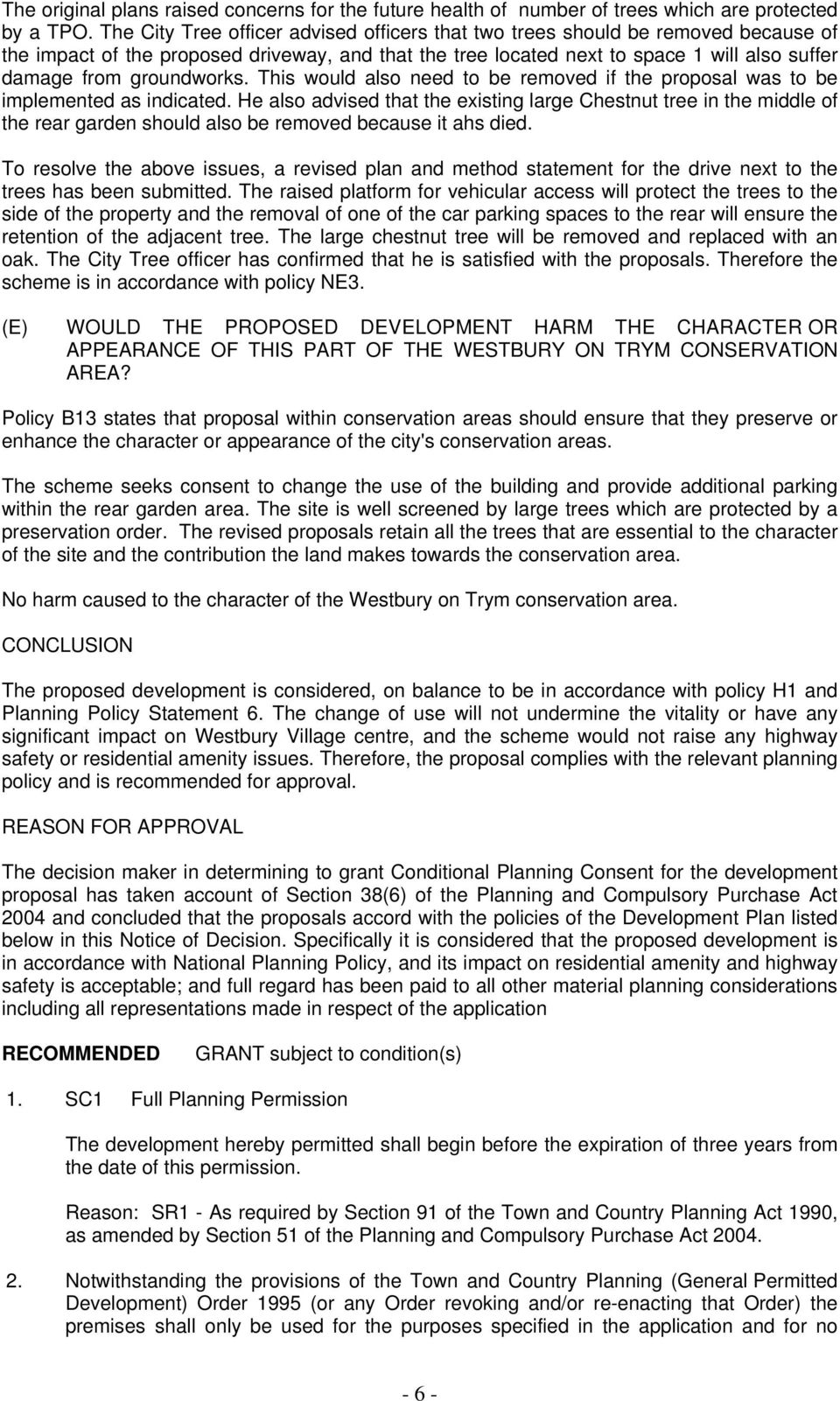 groundworks. This would also need to be removed if the proposal was to be implemented as indicated.