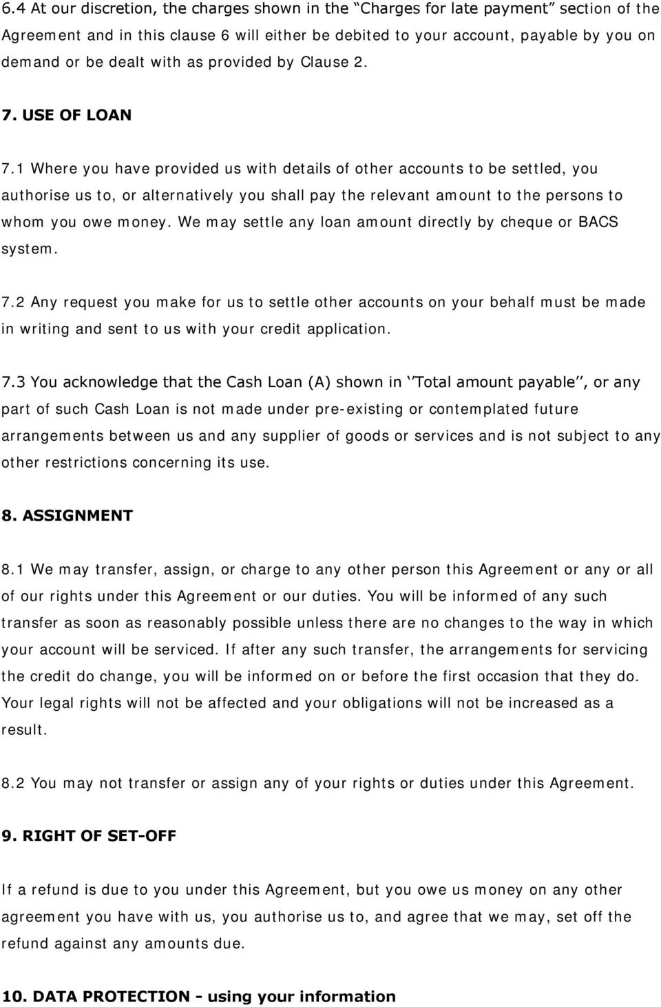 1 Where you have provided us with details of other accounts to be settled, you authorise us to, or alternatively you shall pay the relevant amount to the persons to whom you owe money.