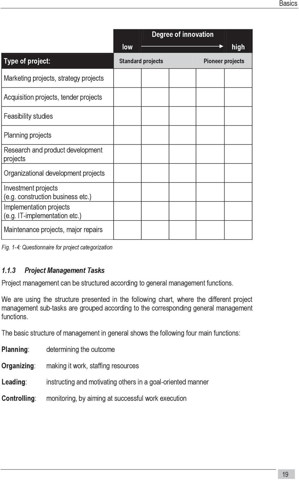 ) Maintenance projects, major repairs Fig. 1-4: Questionnaire for project categorization 1.1.3 Project Management Tasks Project management can be structured according to general management functions.