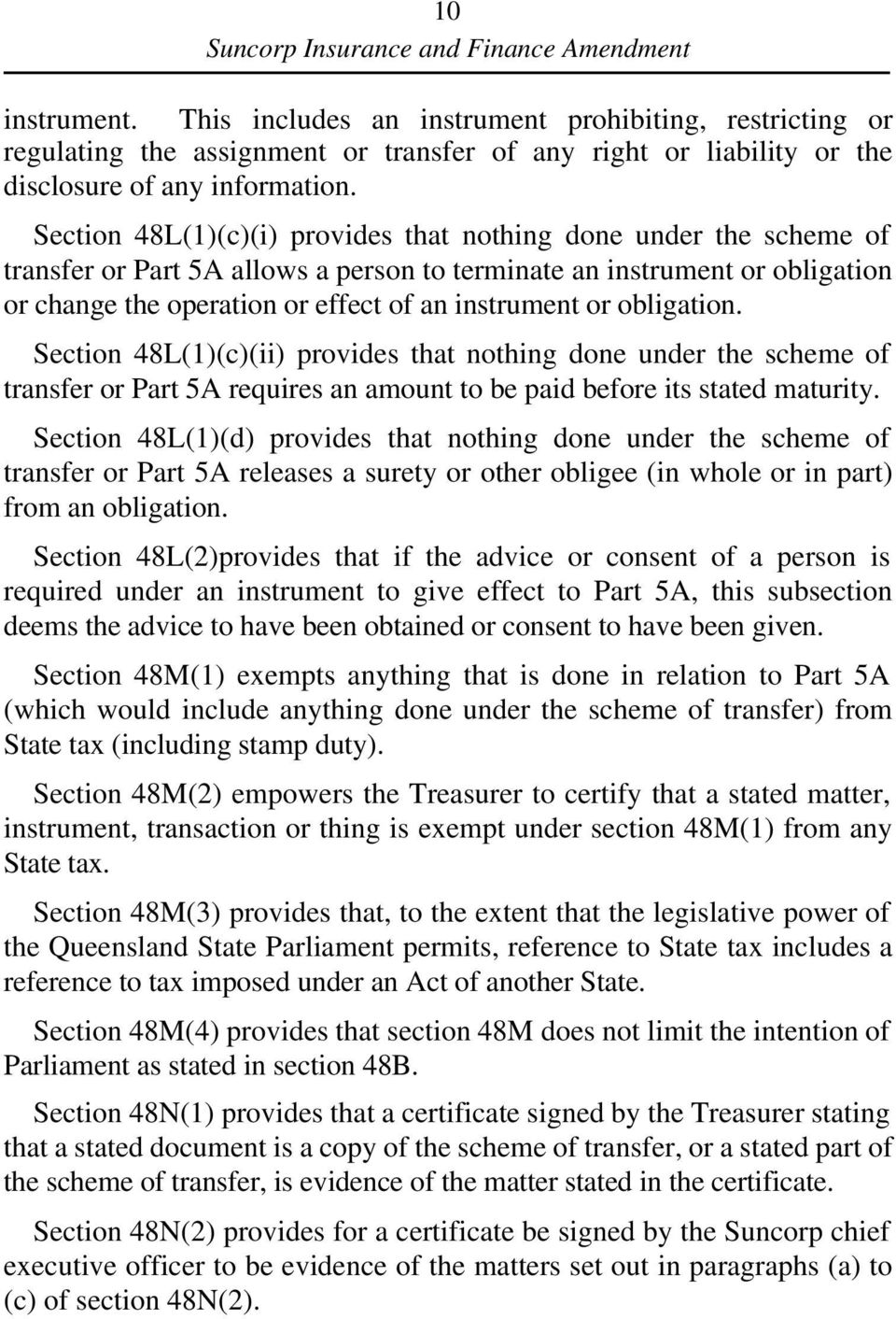 obligation. Section 48L(1)(c)(ii) provides that nothing done under the scheme of transfer or Part 5A requires an amount to be paid before its stated maturity.