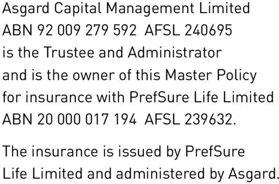insurance with PrefSure Life Limited ABN 20 000 017 194 AFSL 239632.