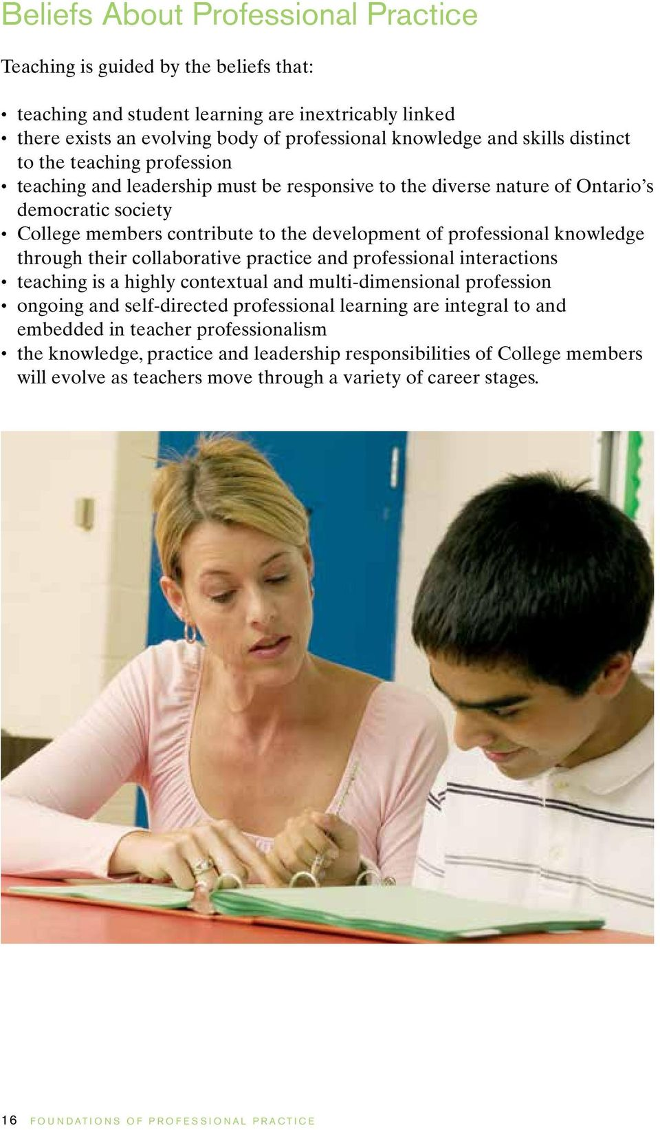 knowledge through their collaborative practice and professional interactions teaching is a highly contextual and multi-dimensional profession ongoing and self-directed professional learning are