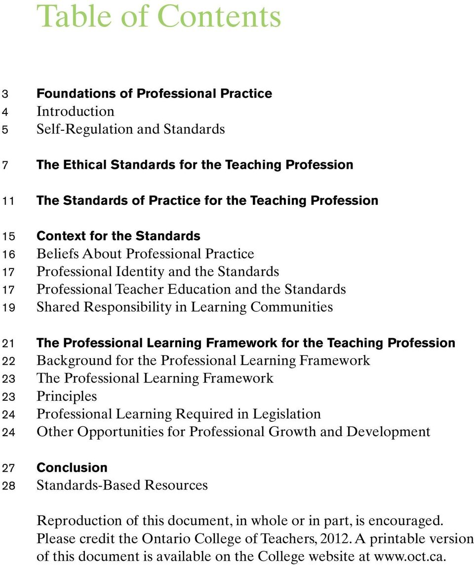 Responsibility in Learning Communities 21 The Professional Learning Framework for the Teaching Profession 22 Background for the Professional Learning Framework 23 The Professional Learning Framework