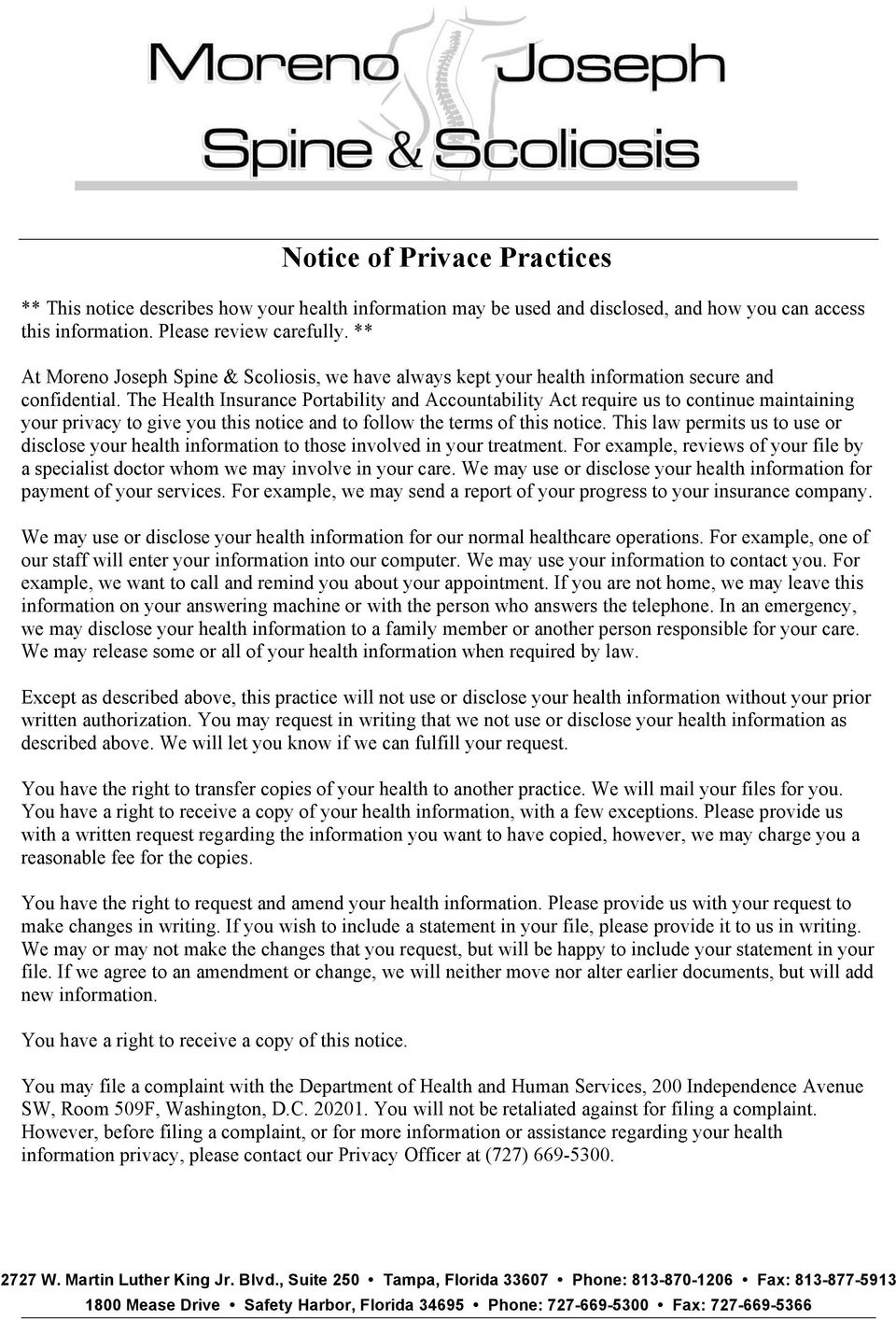 The Health Insurance Portability and Accountability Act require us to continue maintaining your privacy to give you this notice and to follow the terms of this notice.
