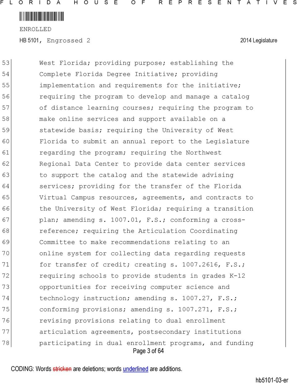 basis; requiring the University of West Florida to submit an annual report to the Legislature regarding the program; requiring the Northwest Regional Data Center to provide data center services to