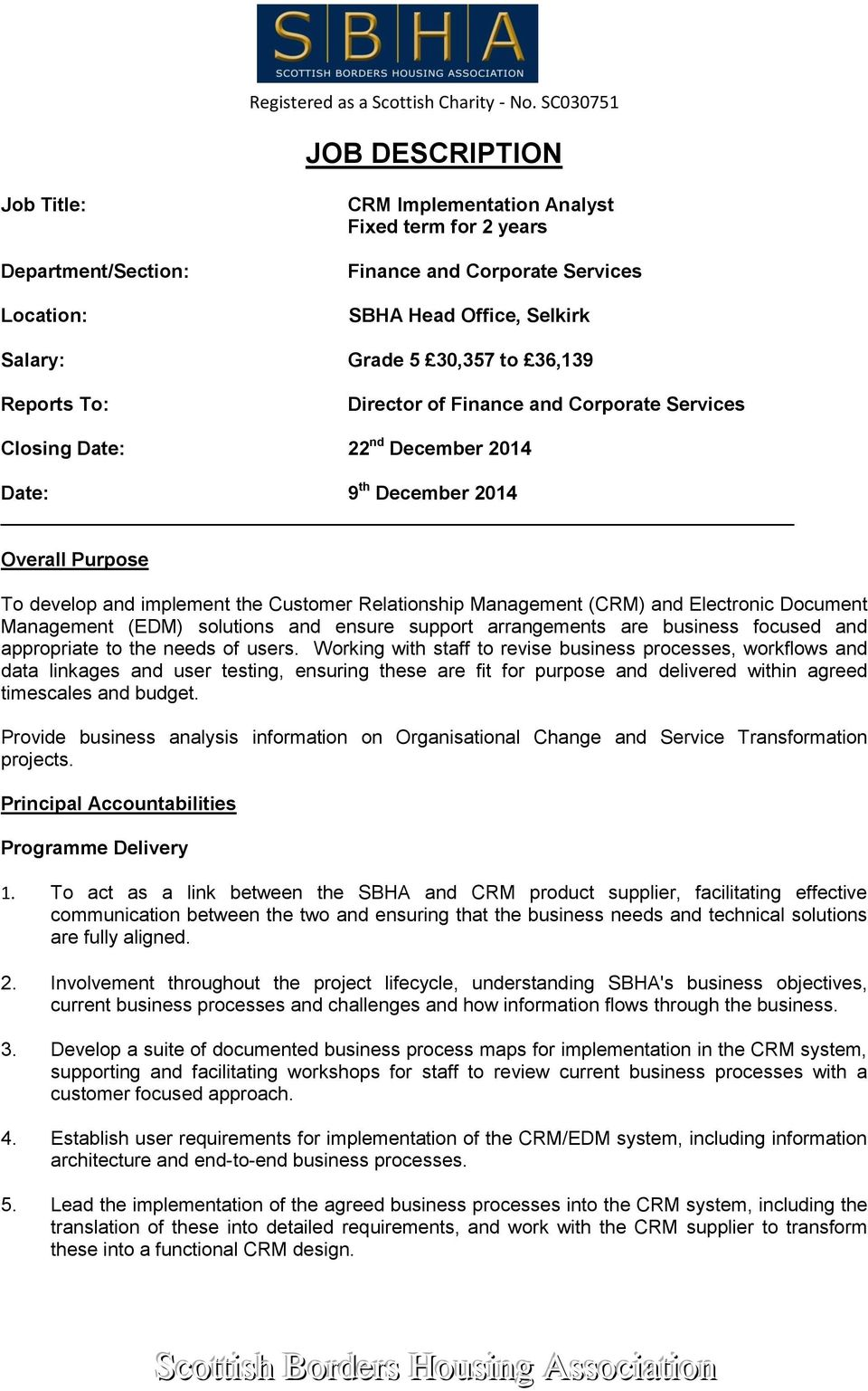 36,139 Reports To: Director of Finance and Corporate Services Closing Date: 22 nd December 2014 Date: 9 th December 2014 Overall Purpose To develop and implement the Customer Relationship Management