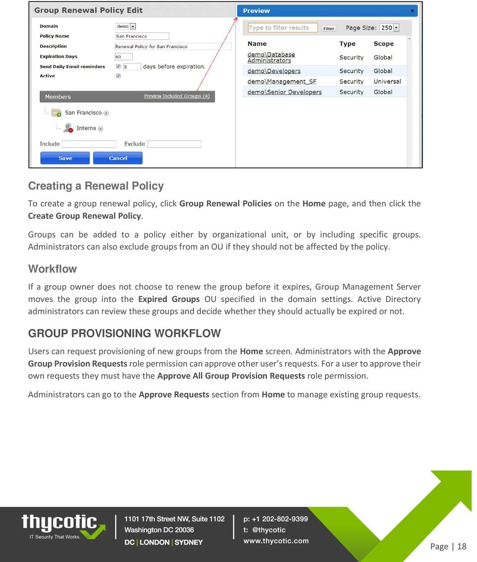 Workflow If a group owner does not choose to renew the group before it expires, Group Management Server moves the group into the Expired Groups OU specified in the domain settings.