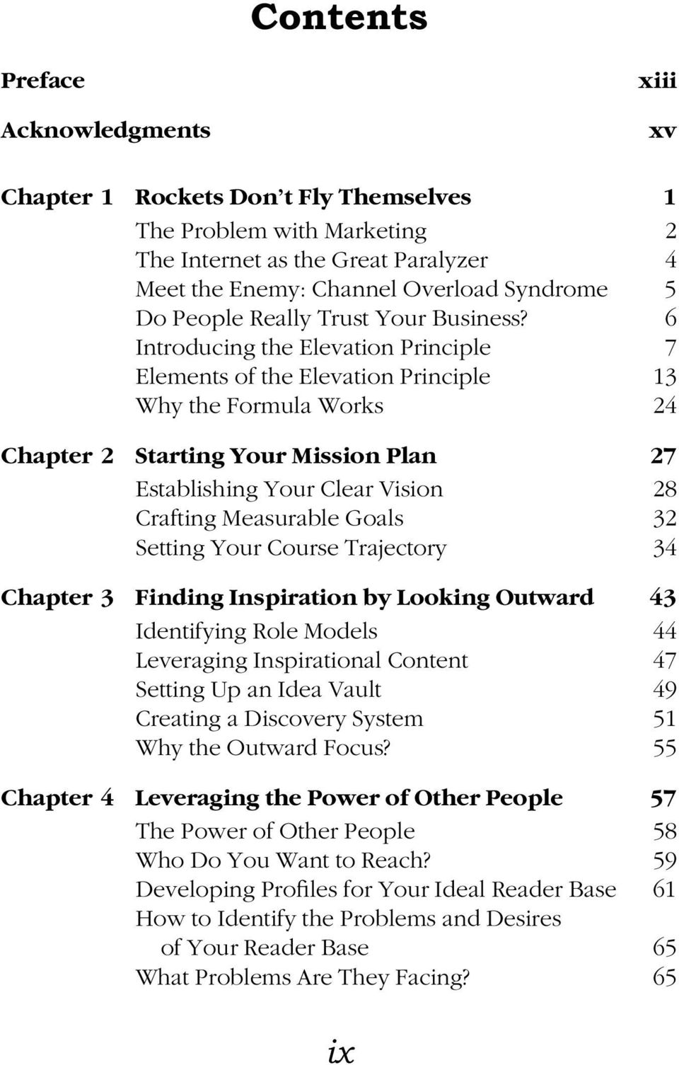 6 Introducing the Elevation Principle 7 Elements of the Elevation Principle 13 Why the Formula Works 24 Chapter 2 Starting Your Mission Plan 27 Establishing Your Clear Vision 28 Crafting Measurable