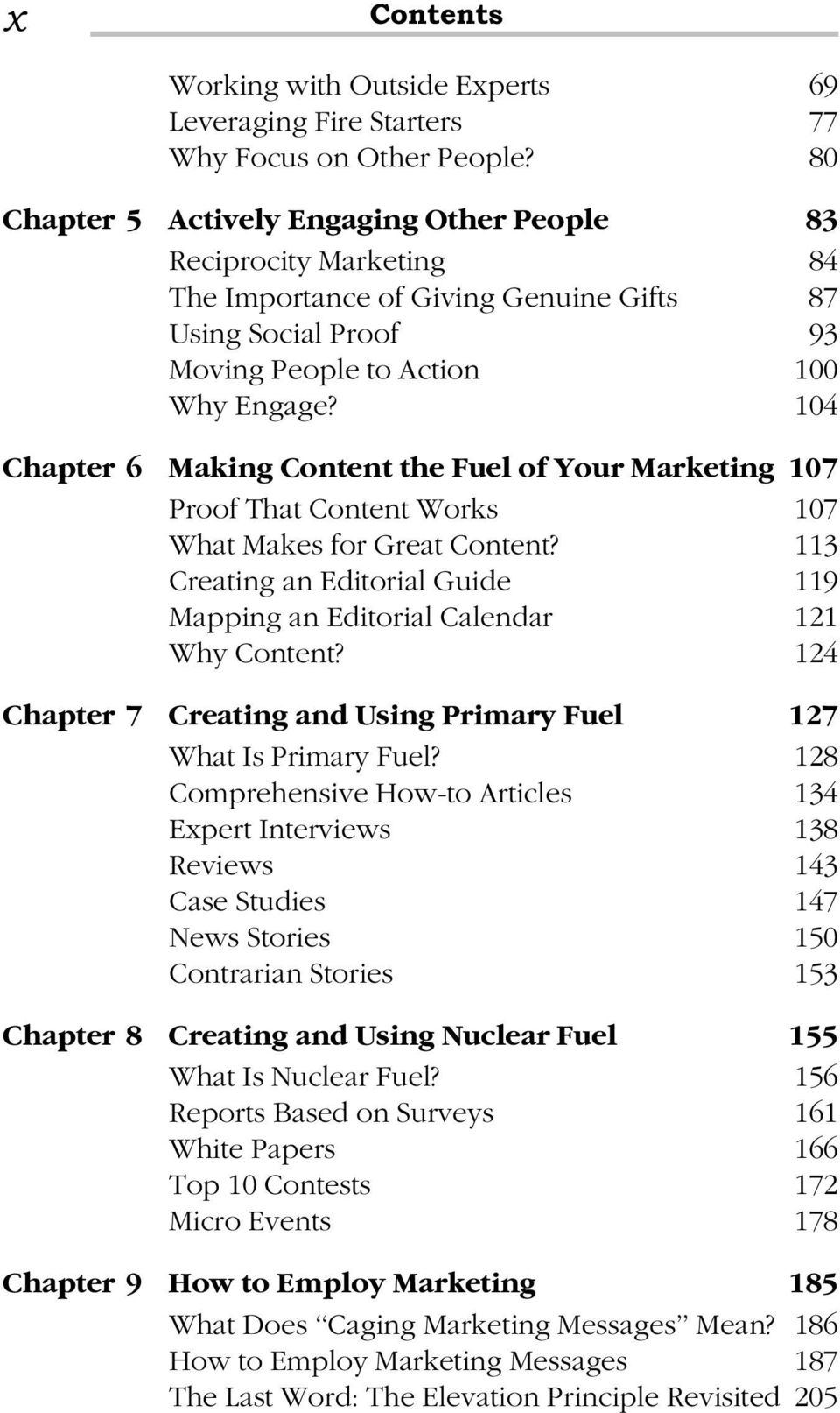 104 Chapter 6 Making Content the Fuel of Your Marketing 107 Proof That Content Works 107 What Makes for Great Content?