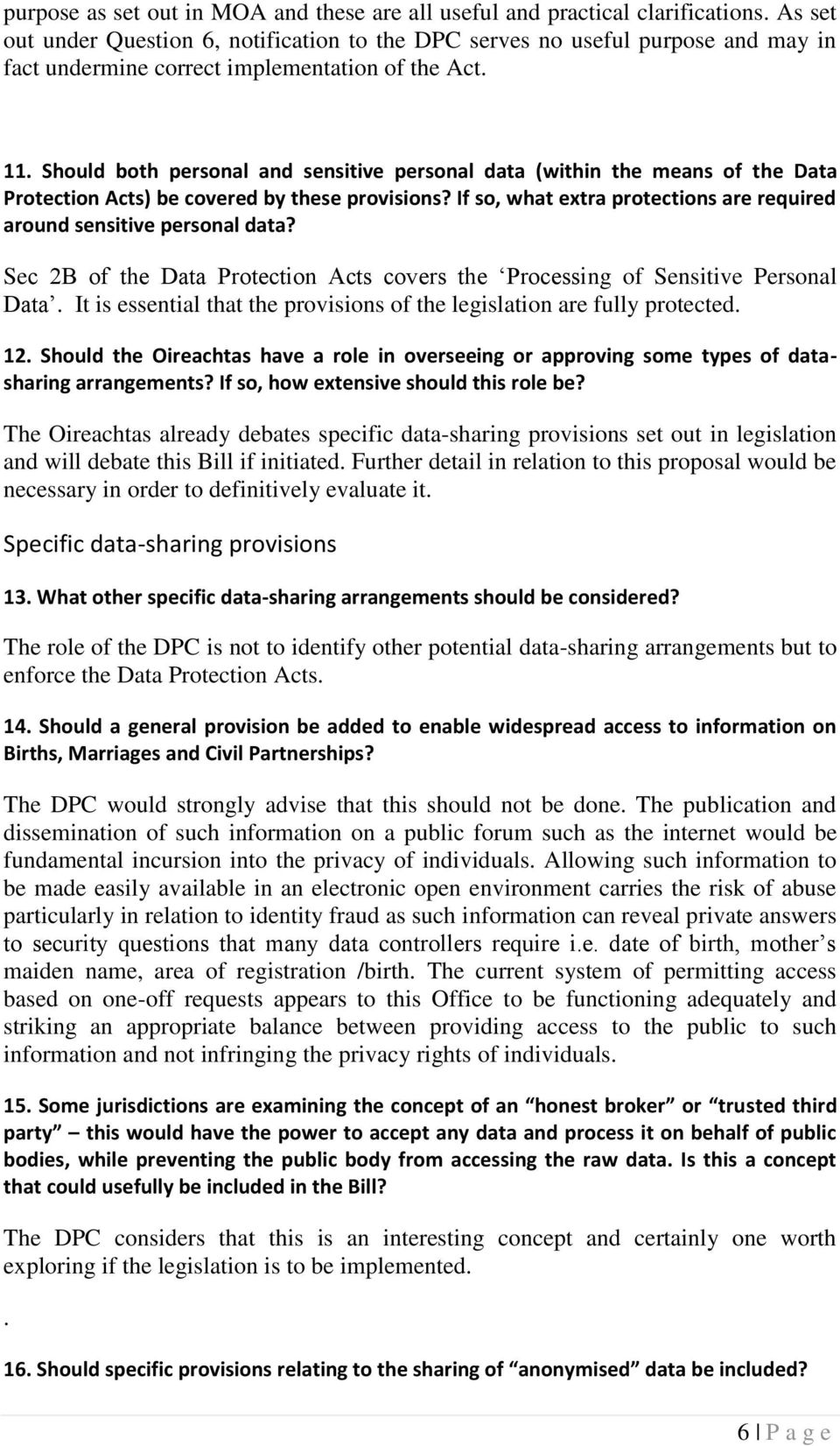 Should both personal and sensitive personal data (within the means of the Data Protection Acts) be covered by these provisions?