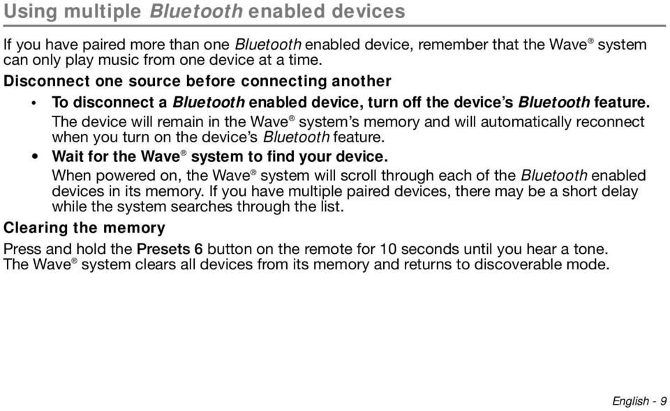 The device will remain in the Wave system s memory and will automatically reconnect when you turn on the device s Bluetooth feature. Wait for the Wave system to find your device.