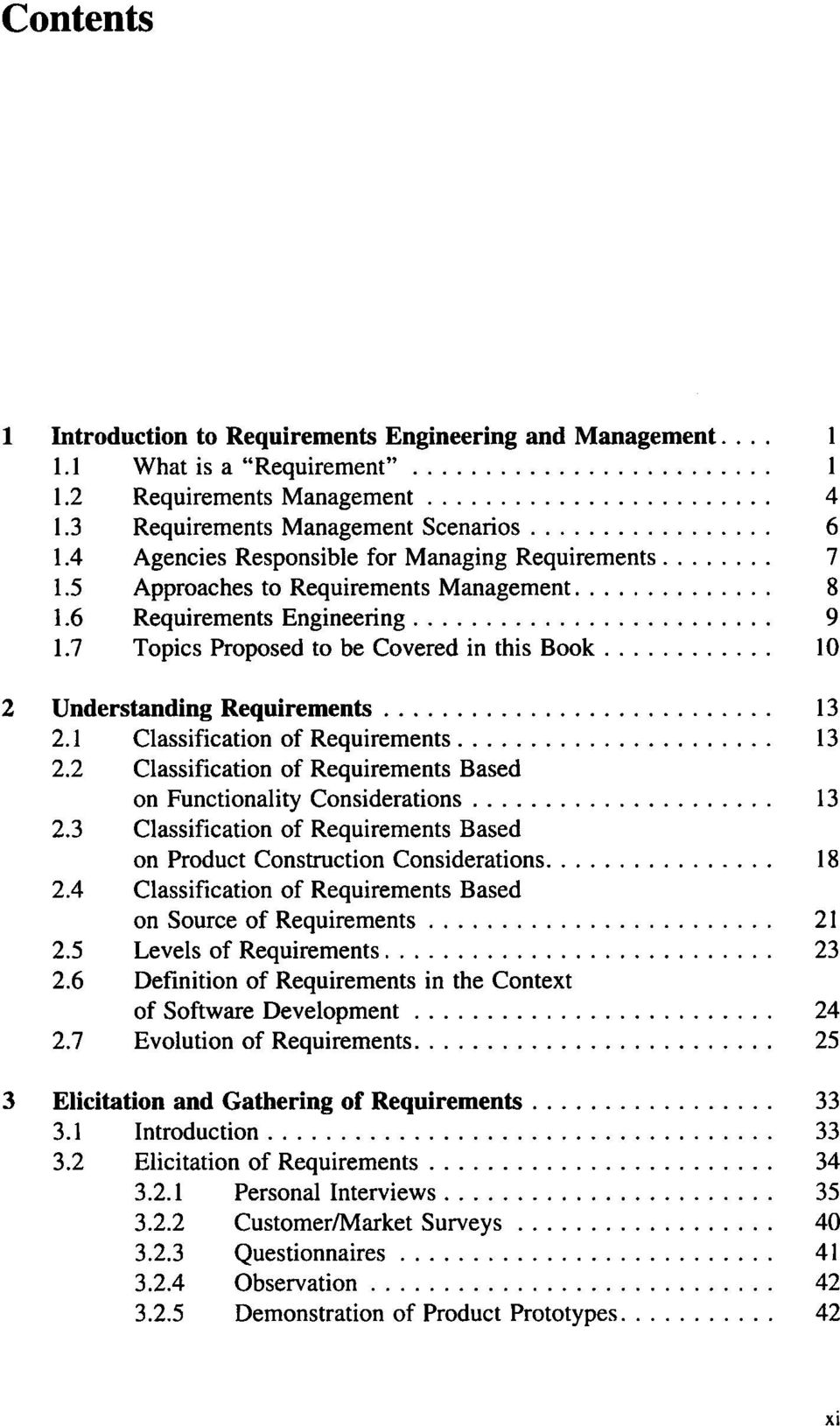 7 Topics Proposed to be Covered in this Book 10 2 Understanding Requirements 13 2.1 Classification of Requirements 13 2.2 Classification of Requirements Based on Functionality Considerations 13 2.