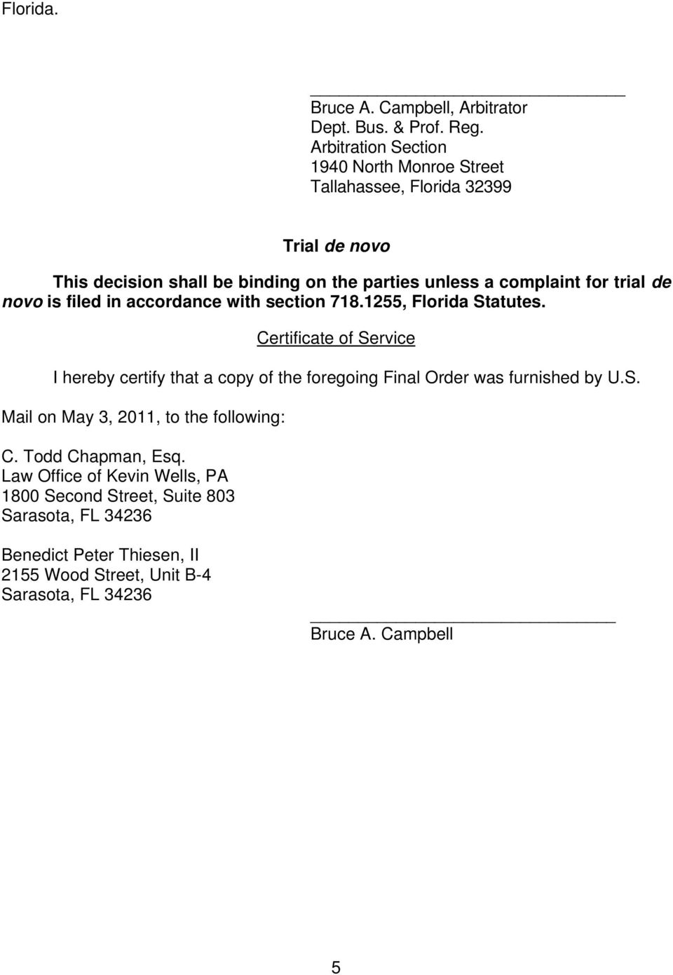 trial de novo is filed in accordance with section 718.1255, Florida Statutes.