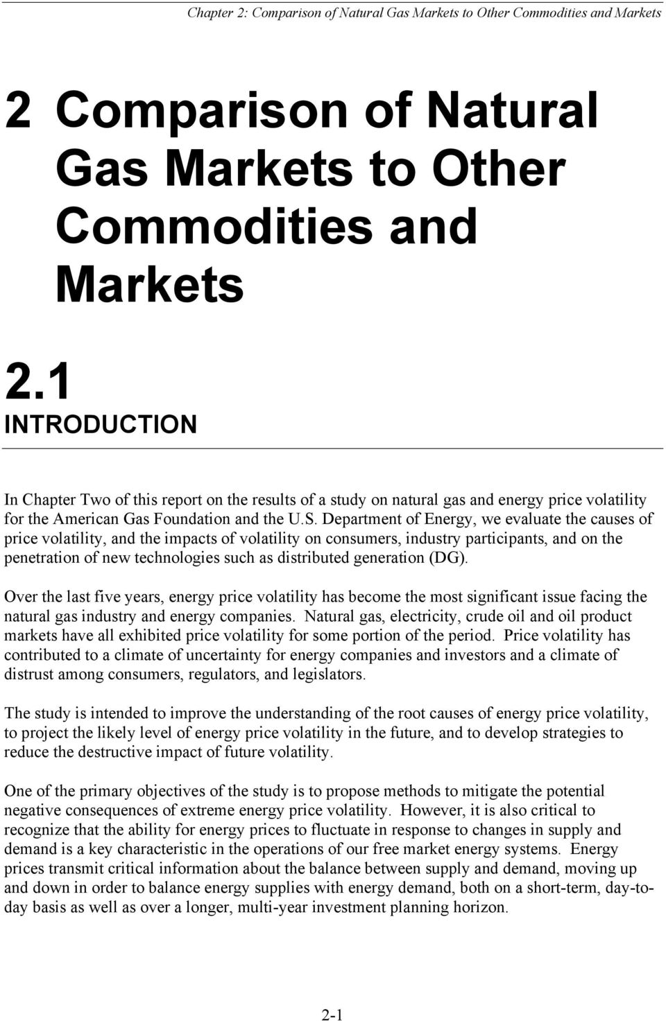 Department of Energy, we evaluate the causes of price volatility, and the impacts of volatility on consumers, industry participants, and on the penetration of new technologies such as distributed