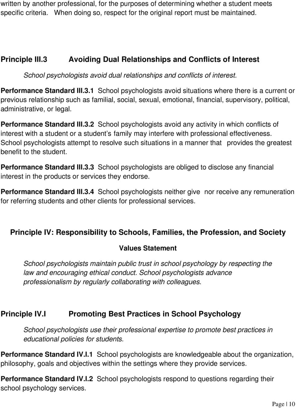 Performance Standard III.3.2 School psychologists avoid any activity in which conflicts of interest with a student or a student s family may interfere with professional effectiveness.