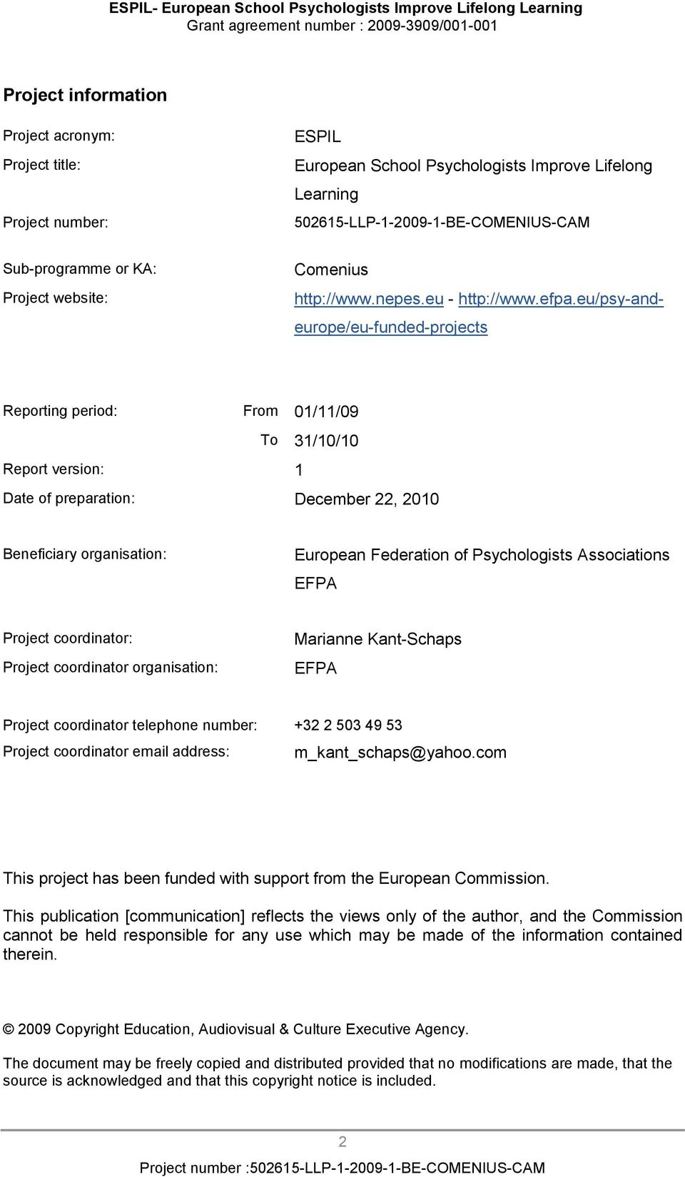 eu/psy-andeurope/eu-funded-projects Reporting period: From 01/11/09 To 31/10/10 Report version: 1 Date of preparation: December 22, 2010 Beneficiary organisation: European Federation of Psychologists