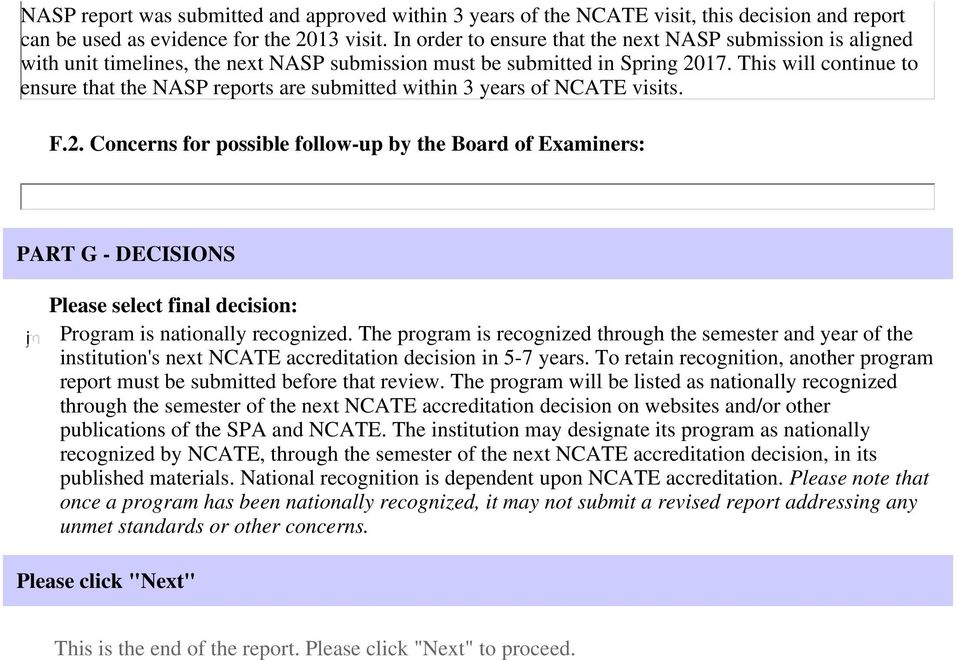 This will continue to ensure that the NASP reports are submitted within 3 years of NCATE visits. F.2.