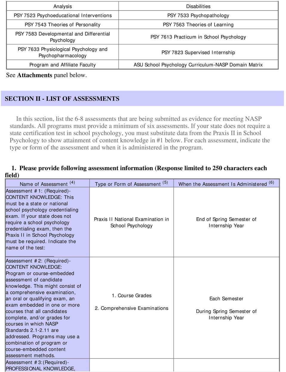 Domain Matrix SECTION II - LIST OF ASSESSMENTS In this section, list the 6-8 assessments that are being submitted as evidence for meeting NASP standards.