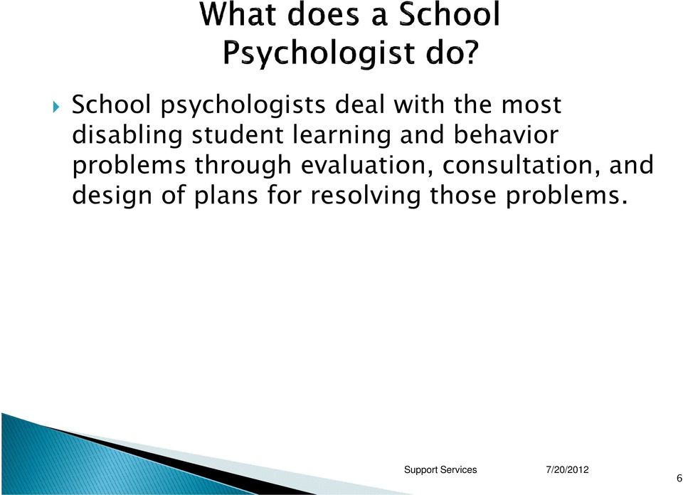 problems through evaluation, consultation,