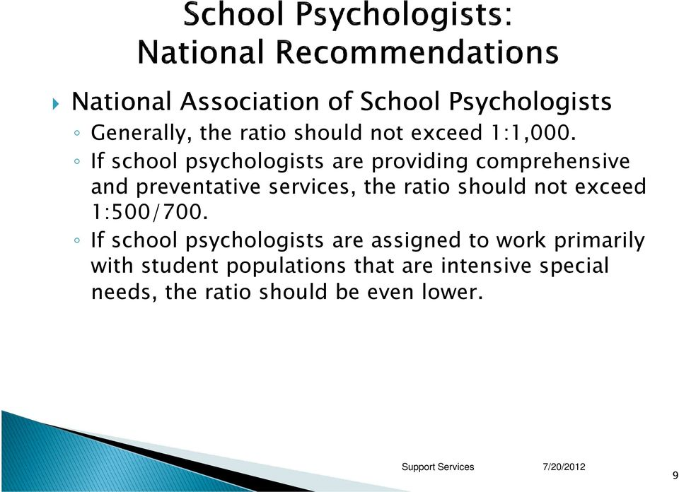 If school psychologists are providing comprehensive and preventative services, the ratio