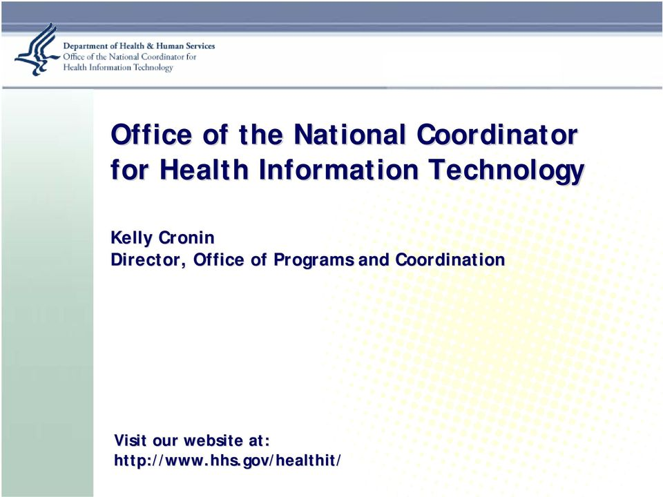 Office of Programs and Coordination Visit our