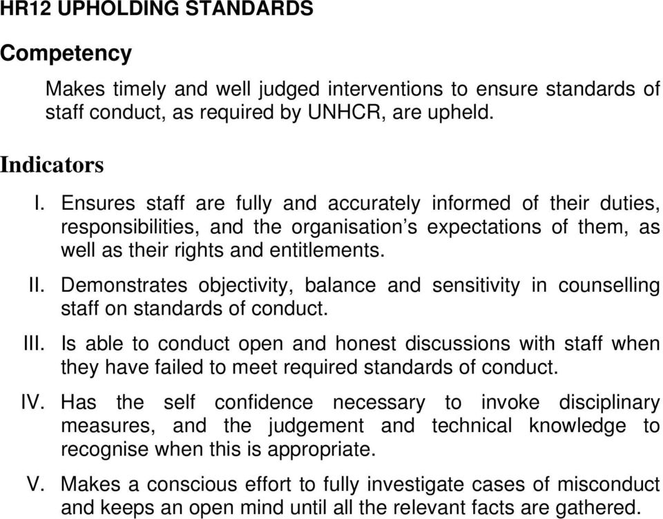 Demonstrates objectivity, balance and sensitivity in counselling staff on standards of conduct. III.