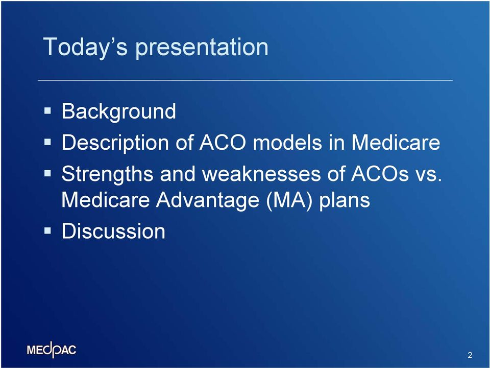 Strengths and weaknesses of ACOs vs.