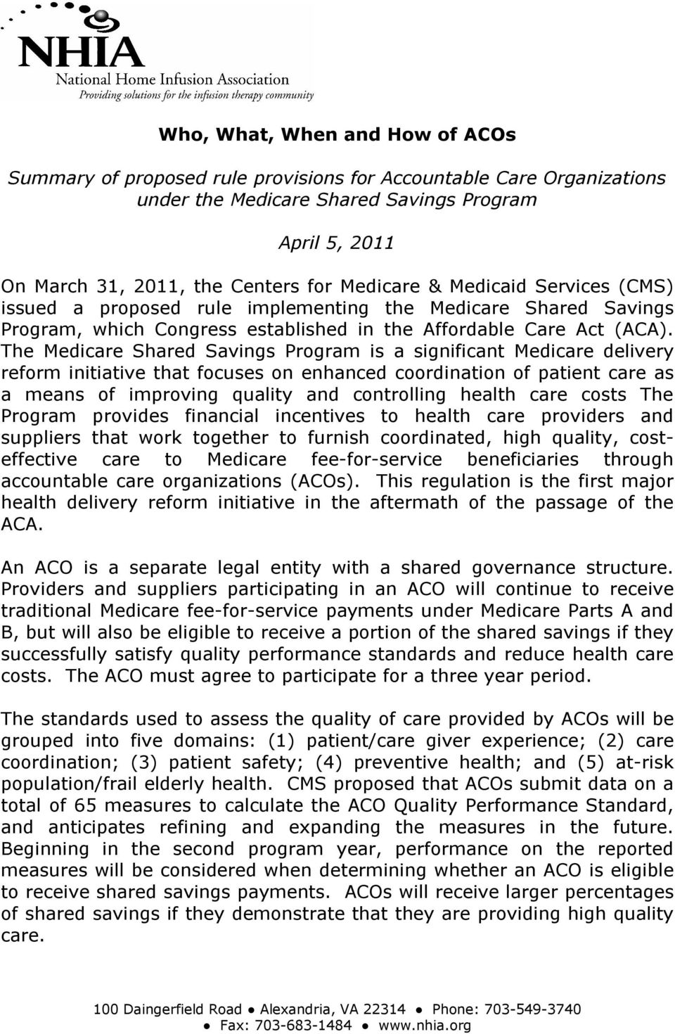 The Medicare Shared Savings Program is a significant Medicare delivery reform initiative that focuses on enhanced coordination of patient care as a means of improving quality and controlling health