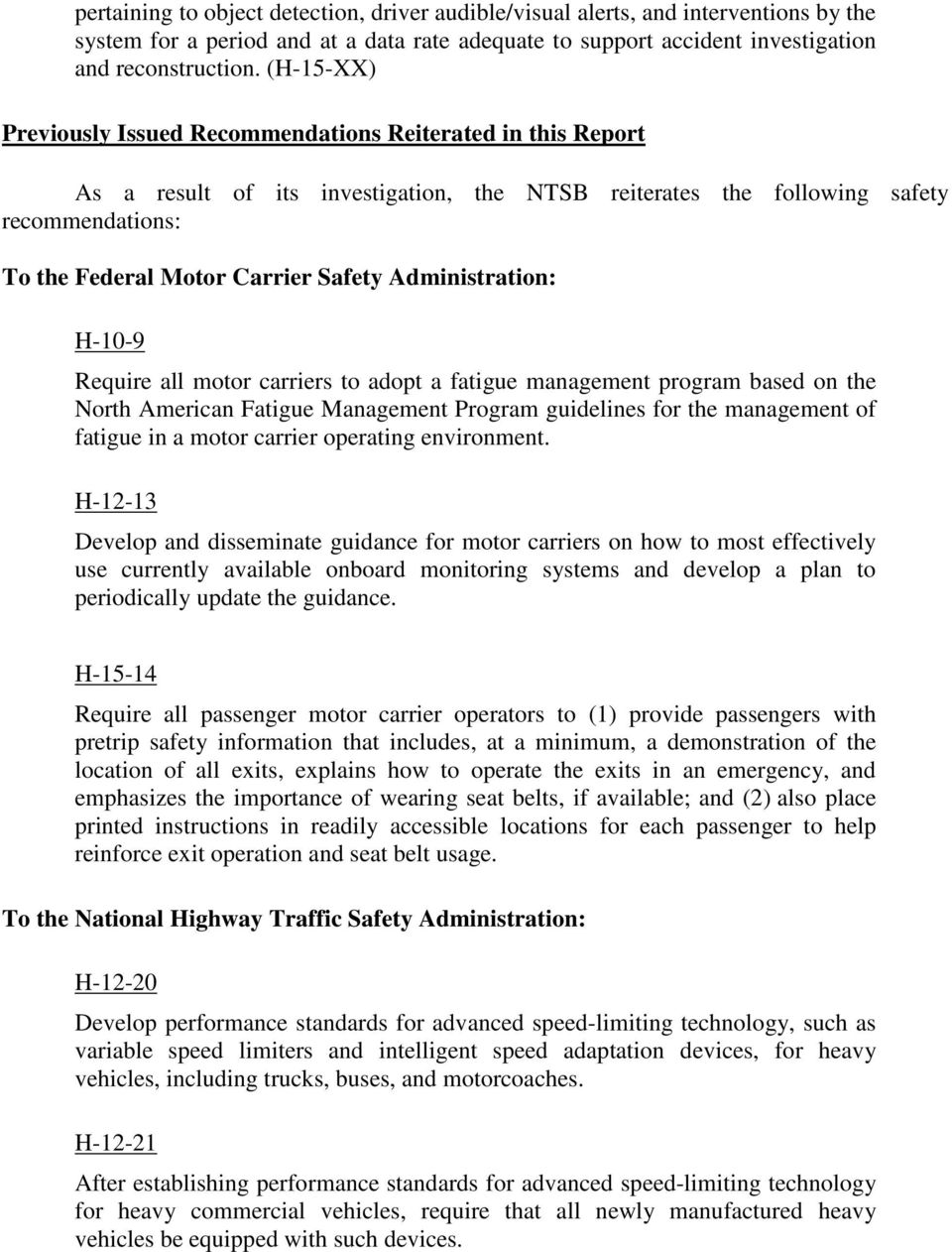 Administration: H-10-9 Require all motor carriers to adopt a fatigue management program based on the North American Fatigue Management Program guidelines for the management of fatigue in a motor