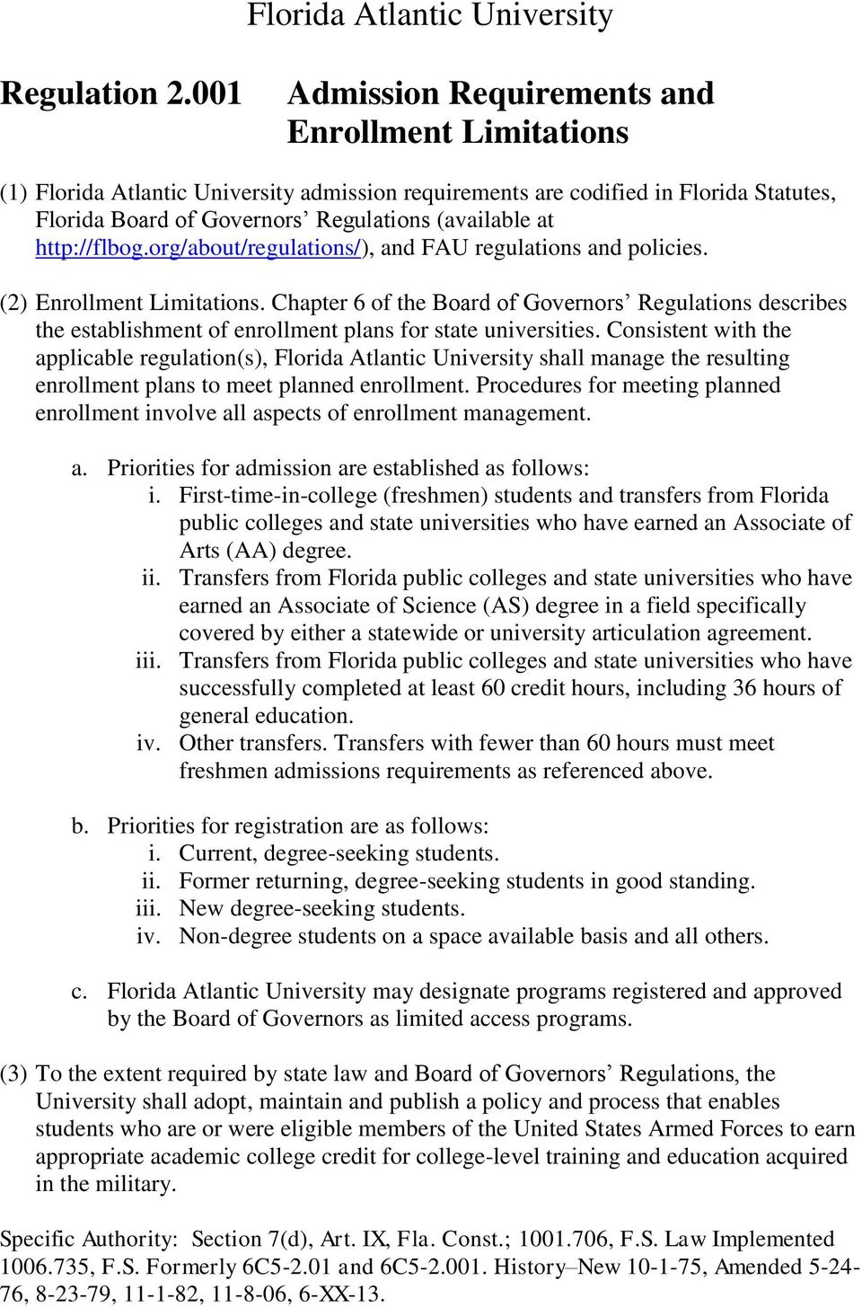 http://flbog.org/about/regulations/), and FAU regulations and policies. (2) Enrollment Limitations.