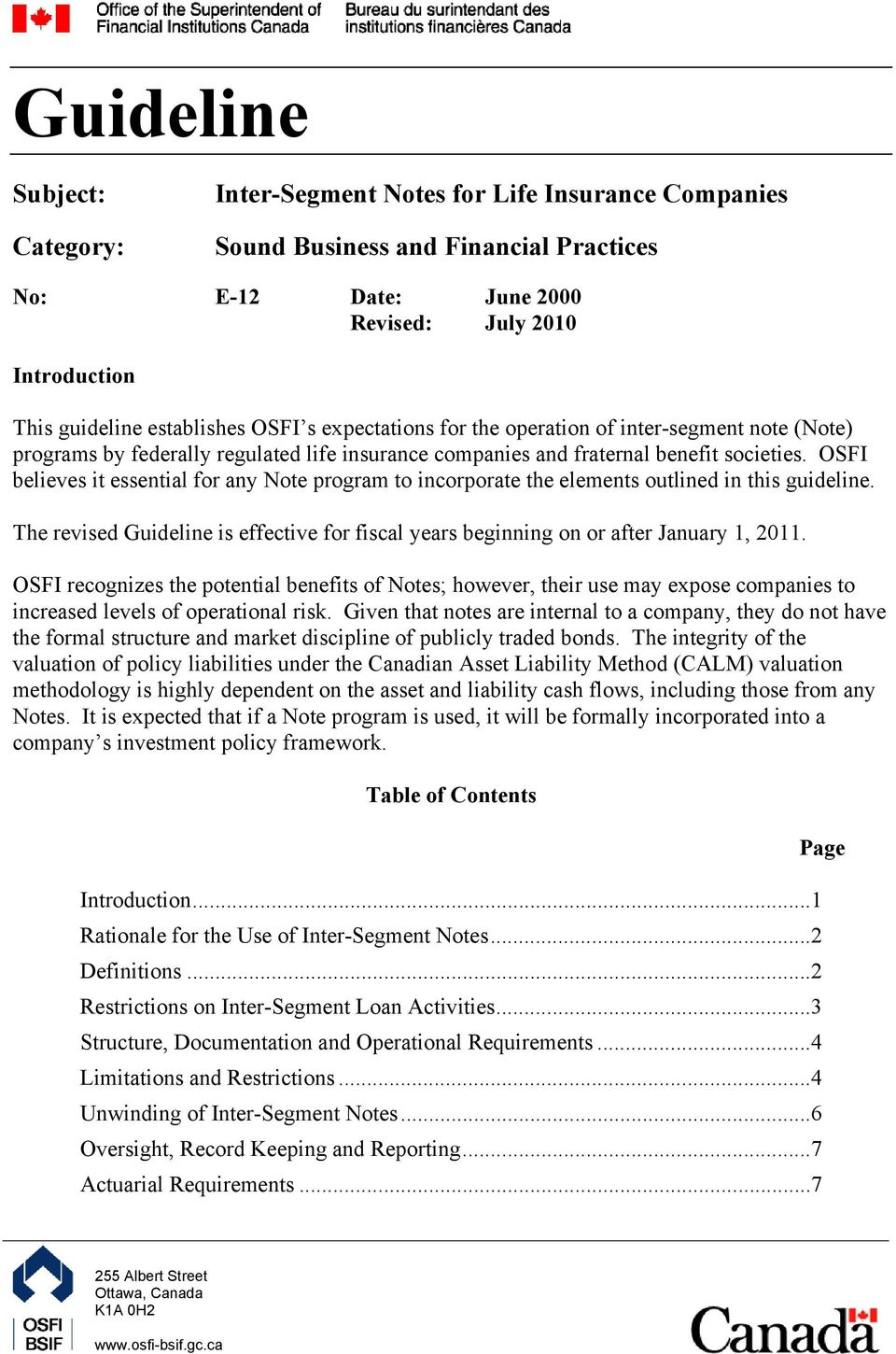 OSFI believes it essential for any Note program to incorporate the elements outlined in this guideline. The revised Guideline is effective for fiscal years beginning on or after January 1, 2011.