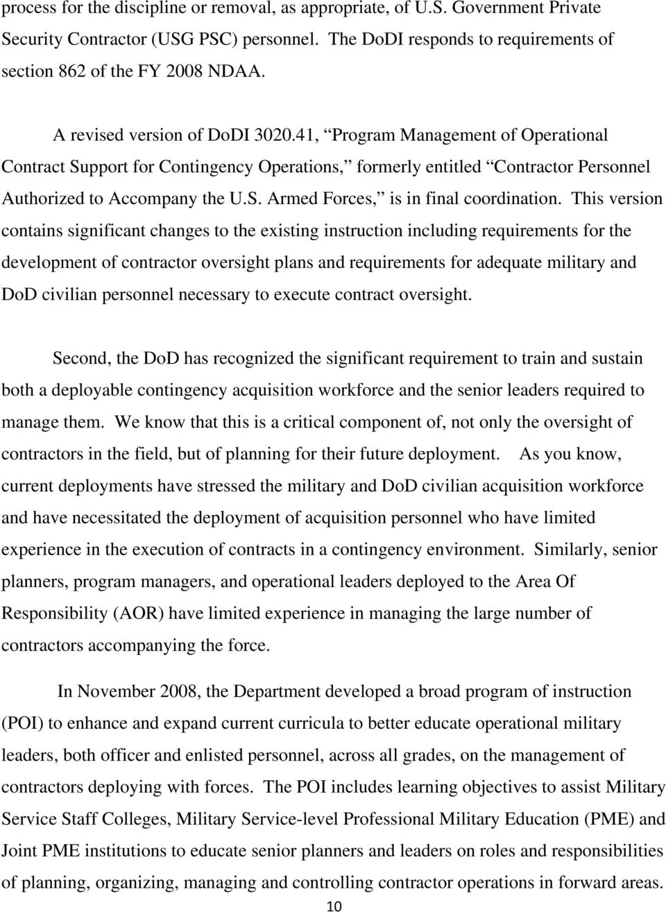 This version contains significant changes to the existing instruction including requirements for the development of contractor oversight plans and requirements for adequate military and DoD civilian