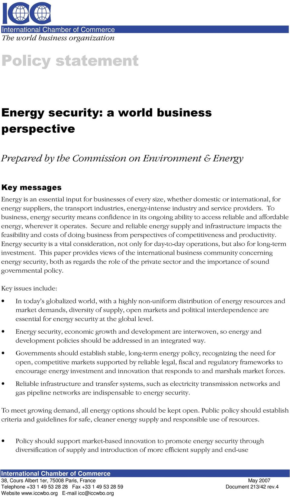 To business, energy security means confidence in its ongoing ability to access reliable and affordable energy, wherever it operates.