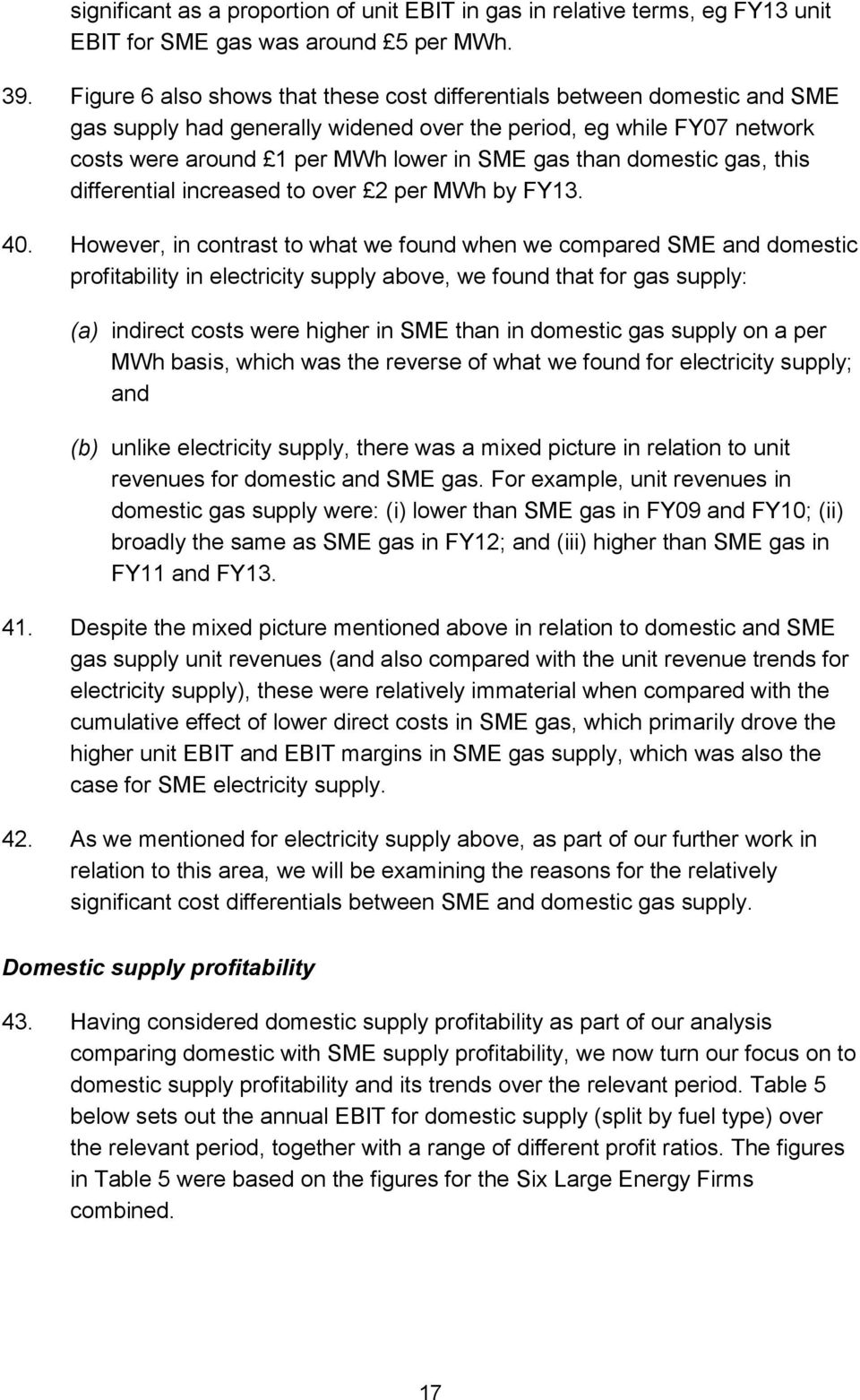 domestic gas, this differential increased to over 2 per MWh by FY13. 40.