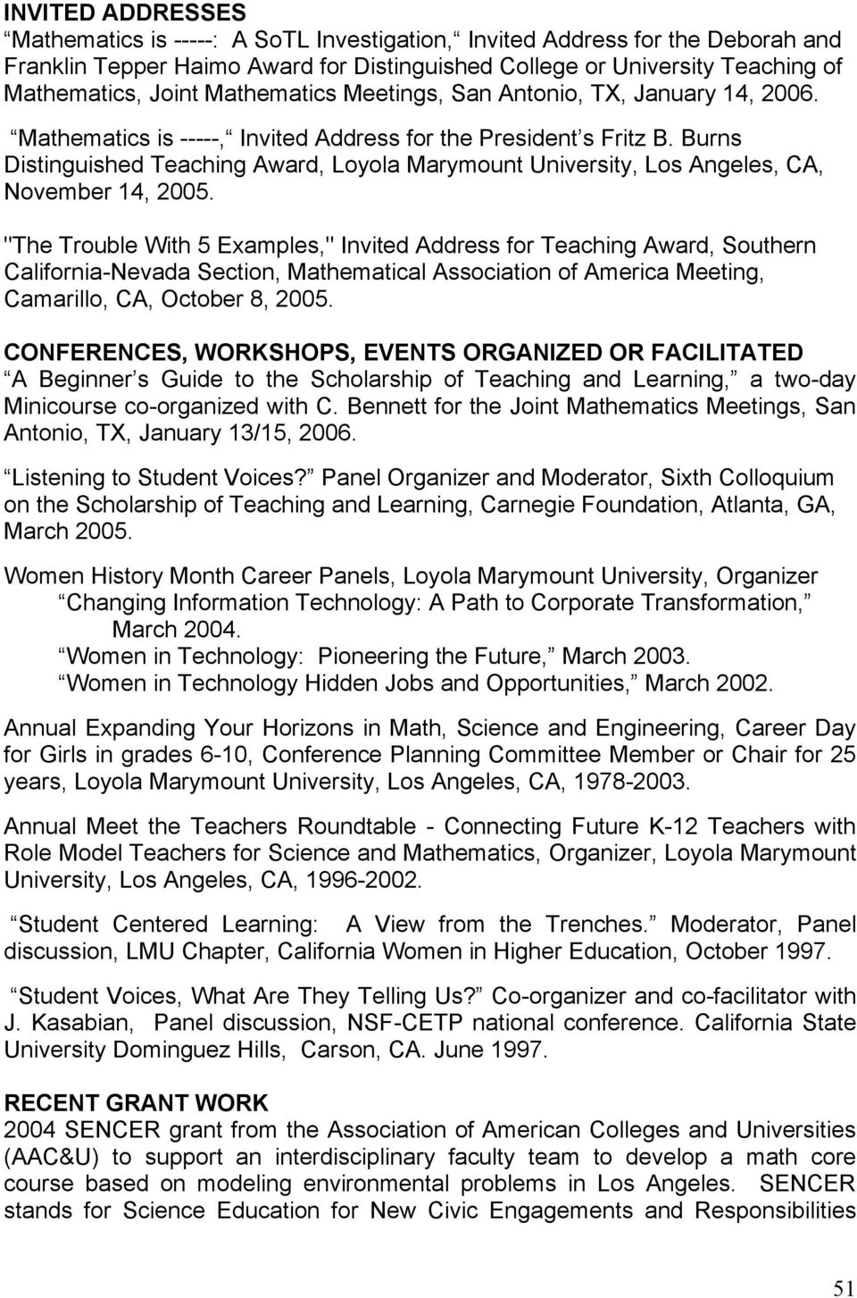 """The Trouble With 5 Examples,"" Invited Address for Teaching Award, Southern California-Nevada Section, Mathematical Association of America Meeting, Camarillo, CA, October 8, 2005."