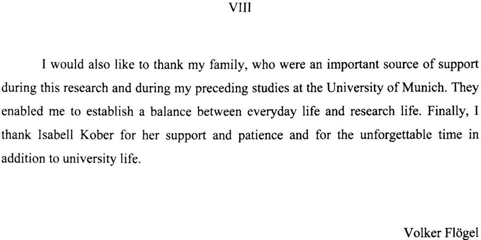 They enabled me to establish a balance between everyday life and research life.