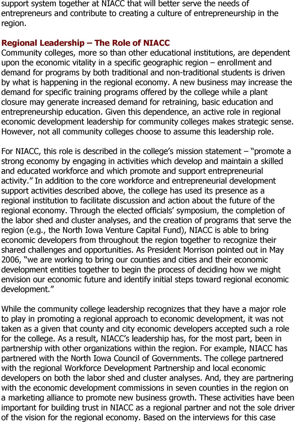 for programs by both traditional and non-traditional students is driven by what is happening in the regional economy.