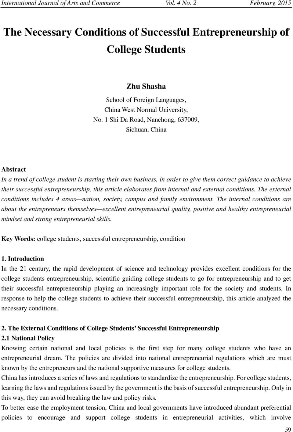entrepreneurship, this article elaborates from internal and external conditions. The external conditions includes 4 areas nation, society, campus and family environment.