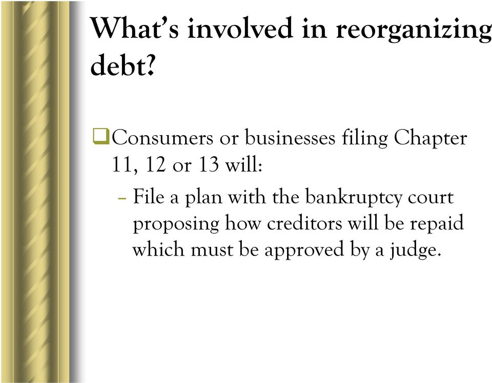 will: File a plan with the bankruptcy court