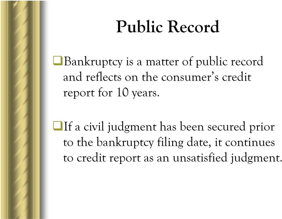 If a civil judgment has been secured prior to the bankruptcy