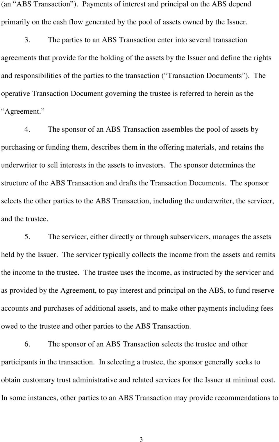 transaction ( Transaction Documents ). The operative Transaction Document governing the trustee is referred to herein as the Agreement. 4.
