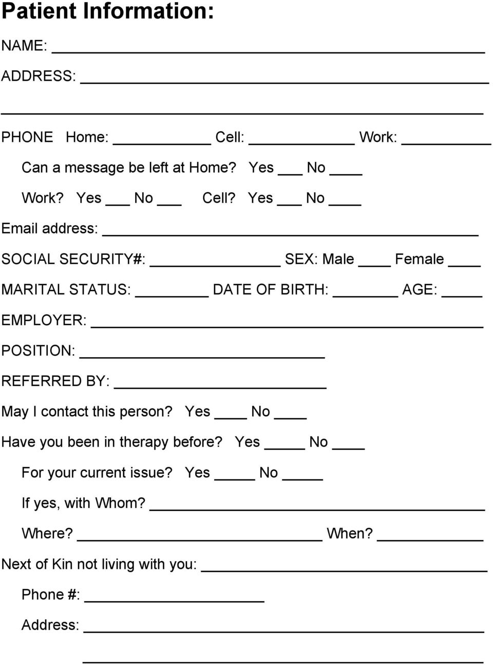 Yes No Email address: SOCIAL SECURITY#: SEX: Male Female MARITAL STATUS: DATE OF BIRTH: AGE: EMPLOYER: