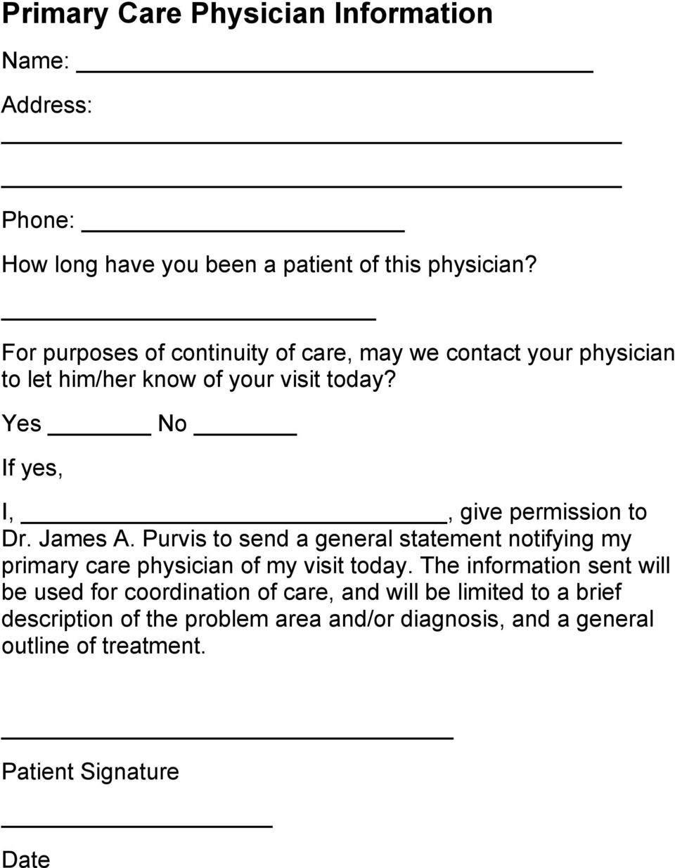 Yes No If yes, I,, give permission to Dr. James A.