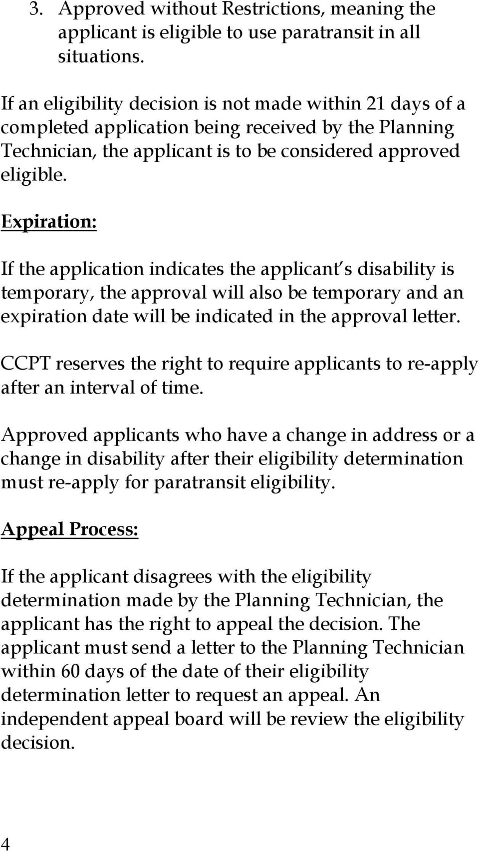 Expiration: If the application indicates the applicant s disability is temporary, the approval will also be temporary and an expiration date will be indicated in the approval letter.